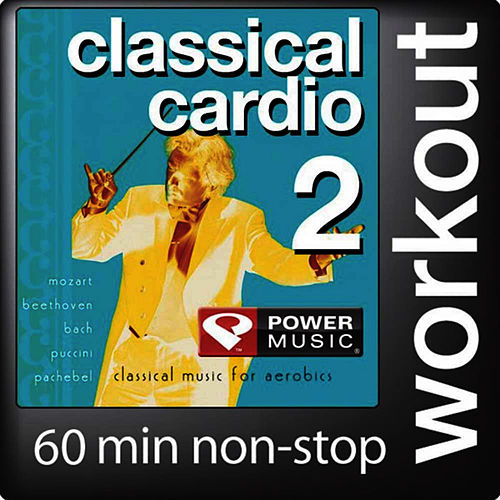 Classical Cardio Workout 2 by Power Music