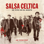 En Vivo En El Norte by Salsa Celtica
