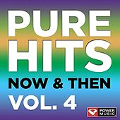 Pure Hits - Now & Then Vol. 4 by Various Artists