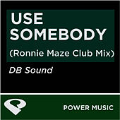 Use Somebody-EP by DB Sound