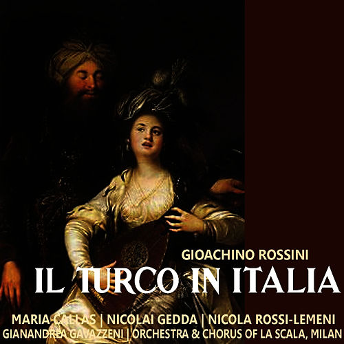 Rossini: Il Turco in Italia by Maria Callas