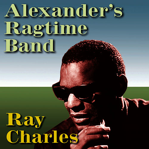 Alexander's Ragtime Band by Ray Charles