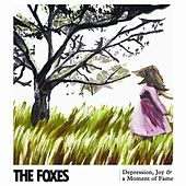 Depression, Joy & a Moment of Fame by The Foxes