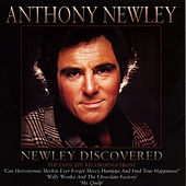 Newley Discovered by Anthony Newley
