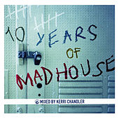 10 Years of Madhouse by Various Artists