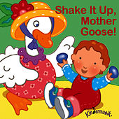 Shake It Up, Mother Goose by Kindermusik International