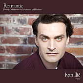 Romantic - Powerful Miniatures by Schumann and Brahms by Ivan Ilic