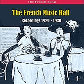 The French Song - The French Music Hall, Volume 1 - [1929 - 1930] by Various Artists