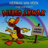 Singt & erzählt Alfred J. Kwak - Lachen Verboten by Herman Van Veen