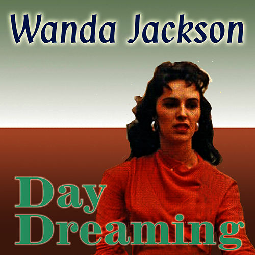 Day Dreaming by Wanda Jackson