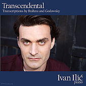 Transcendental - Transcriptions by Brahms and Godowsky by Ivan Ilic