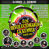 DJs Revolucionando la Kumbia, Parte Uno by Various Artists