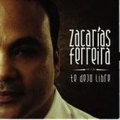 Te Dejo Libre by Zacarias Ferreira
