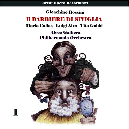 Rossini: Il barbiere di Siviglia, Vol. 1 by Maria Callas