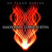 No Tengo Dinero by Ramon Ayala