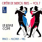 Cafetin De Buenos Arires, Vol. 7 by Various Artists