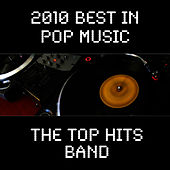 2010 Best in Pop Music by The Top Hits Band