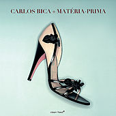 Carlos Bica + Matéria - Prima by Carlos Bica