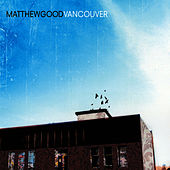 Vancouver by Matthew Good Band