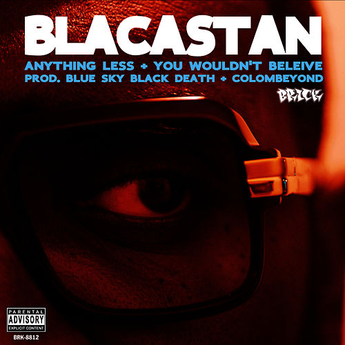 Anything Less / You Wouldn't Believe by Blacastan