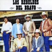 Los Rebeldes del Bravo by Los Rebeldes del Bravo