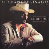 El Dolido by El Chapo De Sinaloa
