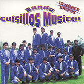 15 Super Exitos by Banda Cuisillos