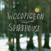 Spirehouse by Woodpigeon