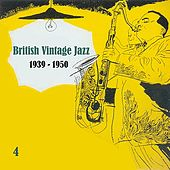 Anthology of  British Vintage Jazz, Volume 4 by Various Artists