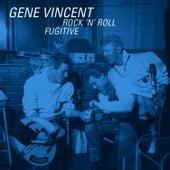 Rock 'n' Roll Fugitive by Gene Vincent
