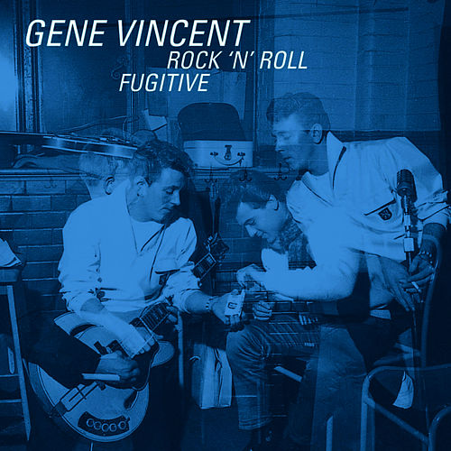 Rock 'n' Roll Fugitive by Gene Vincent