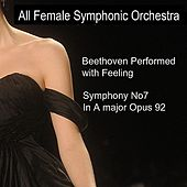 Beethoven Performed With Feeling: Symphony No. 7 in A Major by All Female Symphonic Orchestra