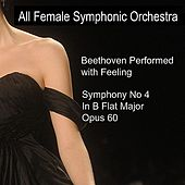 Beethoven Performed With Feeling: Symphony No. 4 in B-Flat Major by All Female Symphonic Orchestra