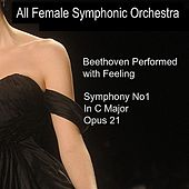 Beethoven Performed with Feeling: Symphony No. 1 in C Major by All Female Symphonic Orchestra