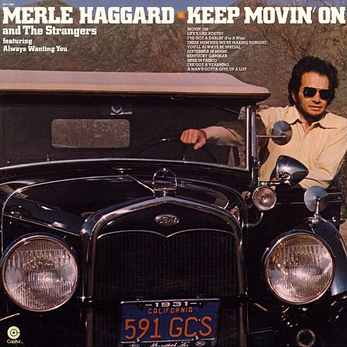 Keep Movin On by Merle Haggard