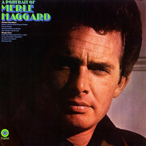 A Portrait Of by Merle Haggard