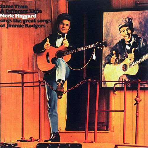 Same Train, A Different Time by Merle Haggard