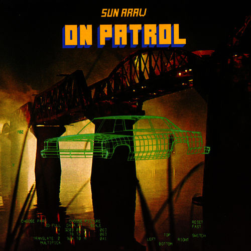 On Patrol by Sun Araw