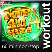 Top 40 Hits Remixed Vol. 4 (60 Minute Non Stop Workout Mix) by Various Artists