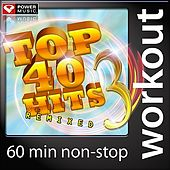 Top 40 Hits Remixed Vol. 3 (60 Minute Non Stop Workout Mix) by Various Artists