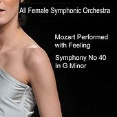Mozart: Symphony No. 40 in G Minor, K. 550 by All Female Symphonic Orchestra