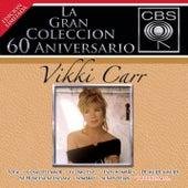 La Gran Coleccion Del 60 Aniversario CBS - Vikki Carr by Vikki Carr