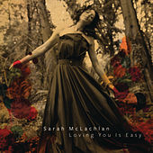 Loving You Is Easy by Sarah McLachlan