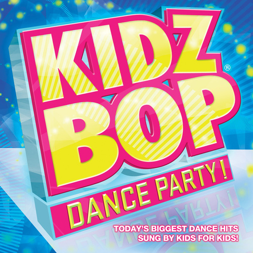 KIDZ BOP Dance Party by KIDZ BOP Kids