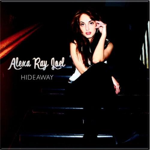 Hideaway by Alexa Ray Joel