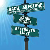Bach…To The Future: Keyboard Concertos by Various Artists