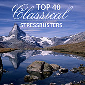 Top 40 Classical Stressbusters by Various Artists