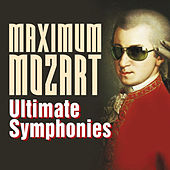 Maximum Mozart: Ultimate Symphonies by Various Artists