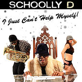 I Just Can't Help Myself! by Schoolly D