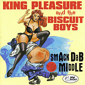 Smack Dab In The Middle by King Pleasure